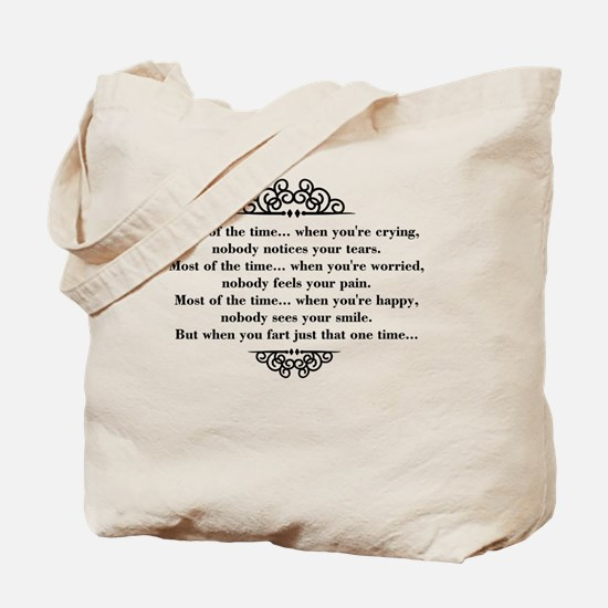 Most of the time... when you're crying, n Tote Bag