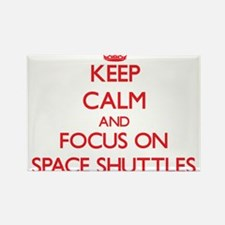 Keep Calm and focus on Space Shuttles Magnets