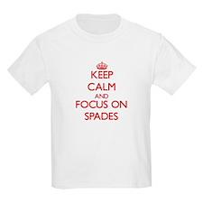 Keep Calm and focus on Spades T-Shirt