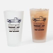 Chicks Dig My Truck Drinking Glass