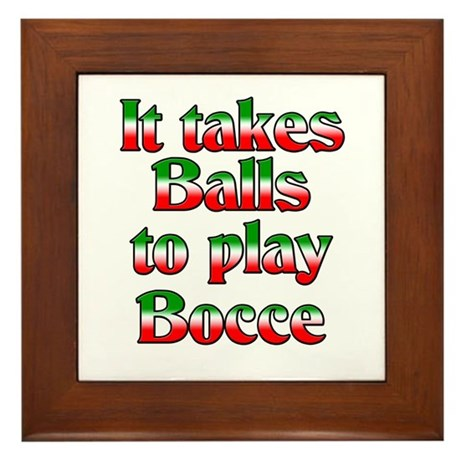 It Takes Balls To Play Bocce Framed Tile