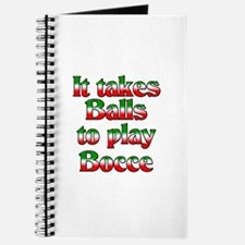 It Takes Balls To Play Bocce Journal