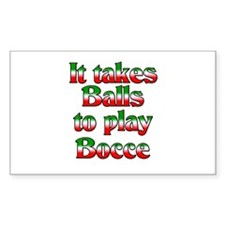 It Takes Balls To Play Bocce Rectangle Decal