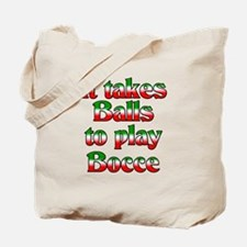 It Takes Balls To Play Bocce Tote Bag