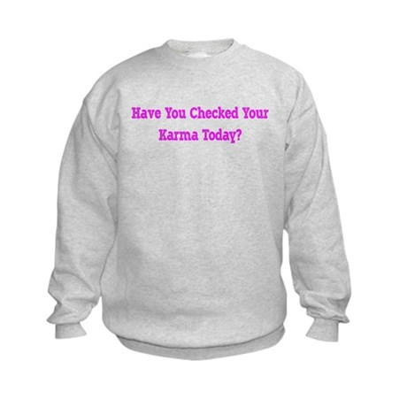 Checked Your Karma? Kids Sweatshirt