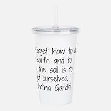 Cute Ghandi quote Acrylic Double-wall Tumbler