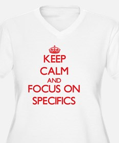 Keep Calm and focus on Specifics Plus Size T-Shirt