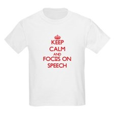 Keep Calm and focus on Speech T-Shirt