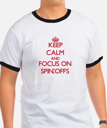 Keep Calm and focus on Spin-Offs T-Shirt