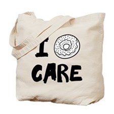 I DOUGHNUT CARE. I DON'T CARE. Tote Bag