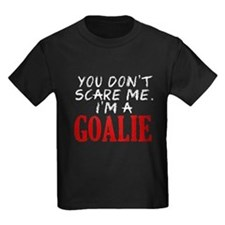 You Don't Scare Goalie T