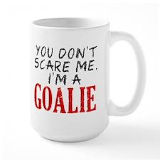 You Don't Scare Goalie Mug