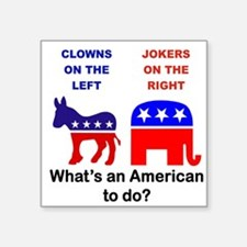 Clowns On The Left Jokers On The Right... Sticker