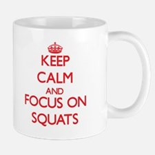 Keep Calm and focus on Squats Mugs