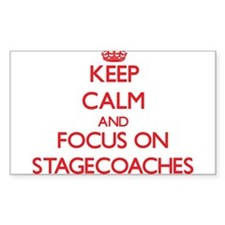 Keep Calm and focus on Stagecoaches Decal