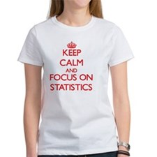 Keep Calm and focus on Statistics T-Shirt