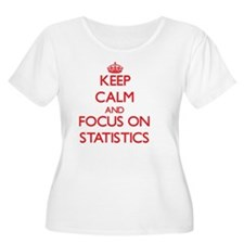 Keep Calm and focus on Statistics Plus Size T-Shir