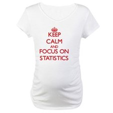 Keep Calm and focus on Statistics Shirt