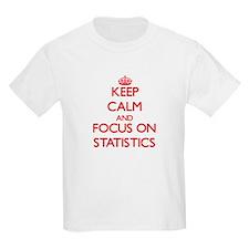 Keep Calm and focus on Statistics T-Shirt