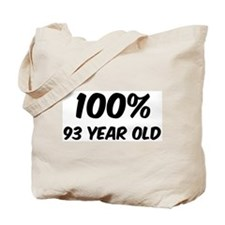 100 Percent 93 Year Old Tote Bag