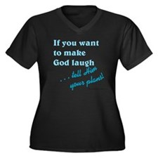 Make God Laugh Women's Plus Size V-Neck Dark T-Shi