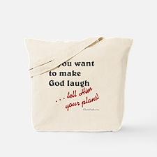Make God Laugh Tote Bag