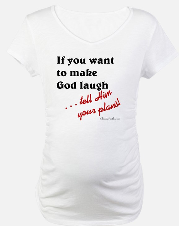 Make God Laugh Shirt