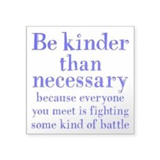 "BE KINDER Square Sticker 3"" x 3"""
