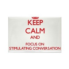 Keep Calm and focus on Stimulating Conversation Ma