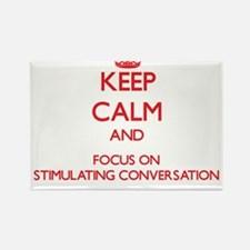 Keep Calm and focus on Stimulating Conversation Ma