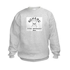 Beware: My 77th Birthday Sweatshirt