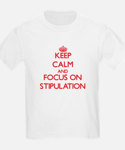 Keep Calm and focus on Stipulation T-Shirt