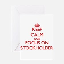 Keep Calm and focus on Stockholder Greeting Cards