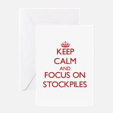 Keep Calm and focus on Stockpiles Greeting Cards