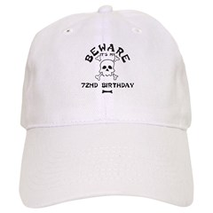 Beware: My 72nd Birthday Baseball Cap