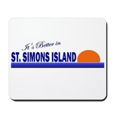 Its Better in St. Simons Isla Mousepad
