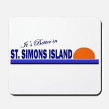 Its Better in St. Simons Isla Mousepad