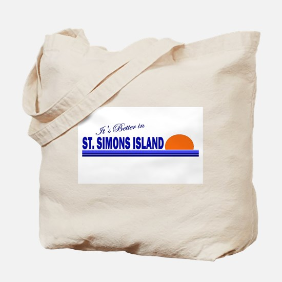 Its Better in St. Simons Isla Tote Bag