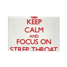 Keep Calm and focus on Strep Throat Magnets