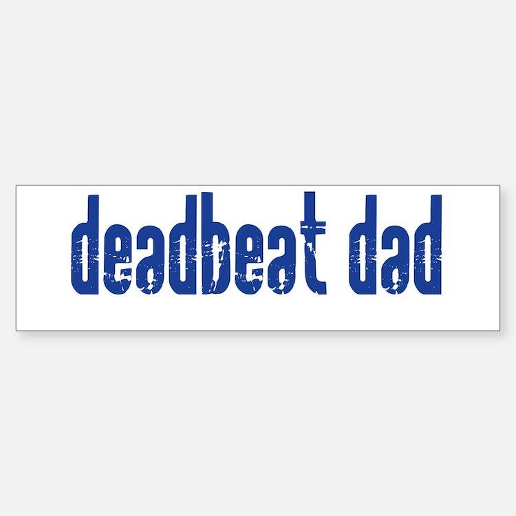 DEADBEAT DAD Bumper Bumper Bumper Sticker