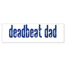 DEADBEAT DAD Bumper Bumper Sticker