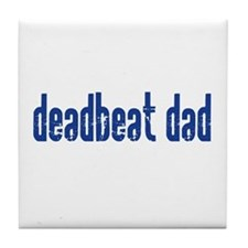 DEADBEAT DAD Tile Coaster