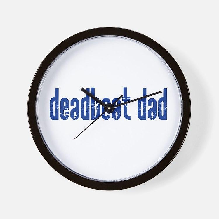 DEADBEAT DAD Wall Clock