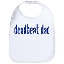 DEADBEAT DAD Bib