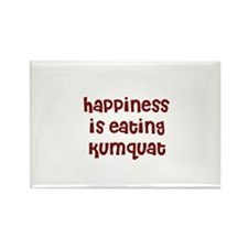 happiness is eating kumquat Rectangle Magnet (10 p