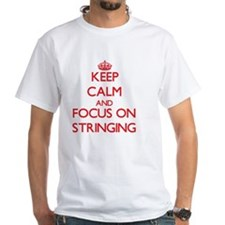 Keep Calm and focus on Stringing T-Shirt