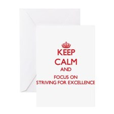 Keep Calm and focus on Striving For Excellence Gre