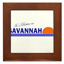 Its Better in Savannah, Georg Framed Tile