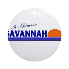 Its Better in Savannah, Georg Ornament (Round)