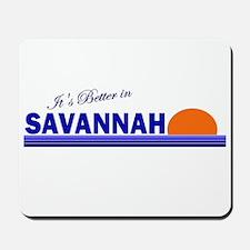 Its Better in Savannah, Georg Mousepad